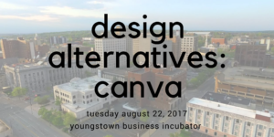 Marketing & Design Alternative: Canva @ Youngstown Business Incubator | Youngstown | Ohio | United States